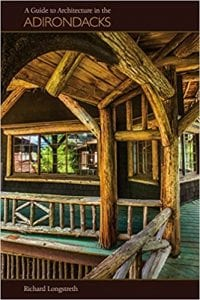 A Guide to Architecture in the Adirondacks