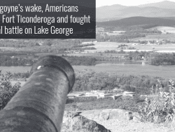 cannon aimed at Fort Ticonderoga from Mount Defiance provided by the Lake George Mirror