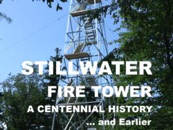 Stillwater Fire Tower A Centennial History